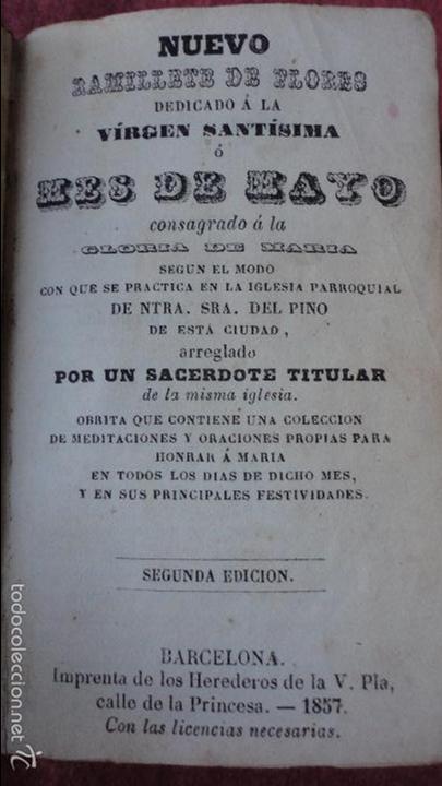 Libros antiguos: RAMILLETE DE FLORES.VIRGEN SANTISIMA.MES DE MAYO.IGLESIA NTRA,SRA DEL PINO.BARCELONA.1857. - Foto 9 - 237057680