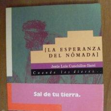 Libros antiguos: LA ESPERANZA DEL NOMADA / JESÚS LUIS CUNCHILLOS - ILARRI / 1990. Lote 59141530