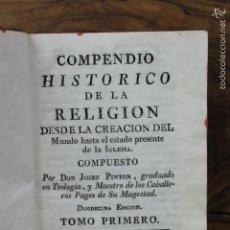 Libros antiguos: COMPENDIO HISTORICO DE LA RELIGION DESDE LA CREACION...PINTON, JOSEF. 1784.. Lote 59530435