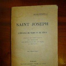 Libros antiguos: RENARD, JOSEPH. SAINT JOSEPH ET L'ENFANCE DE MARIE ET DE JÉSUS : D'APRÈS LES LIVRES SAINTS, LES.... Lote 59629691