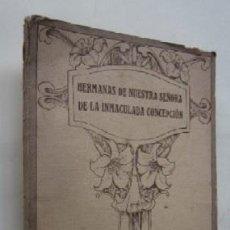 Libros antiguos: HERMANAS DE NUESTRA SEÑORA DE LA INMACULADA CONCEPCION - AÑO 1929. Lote 59699019