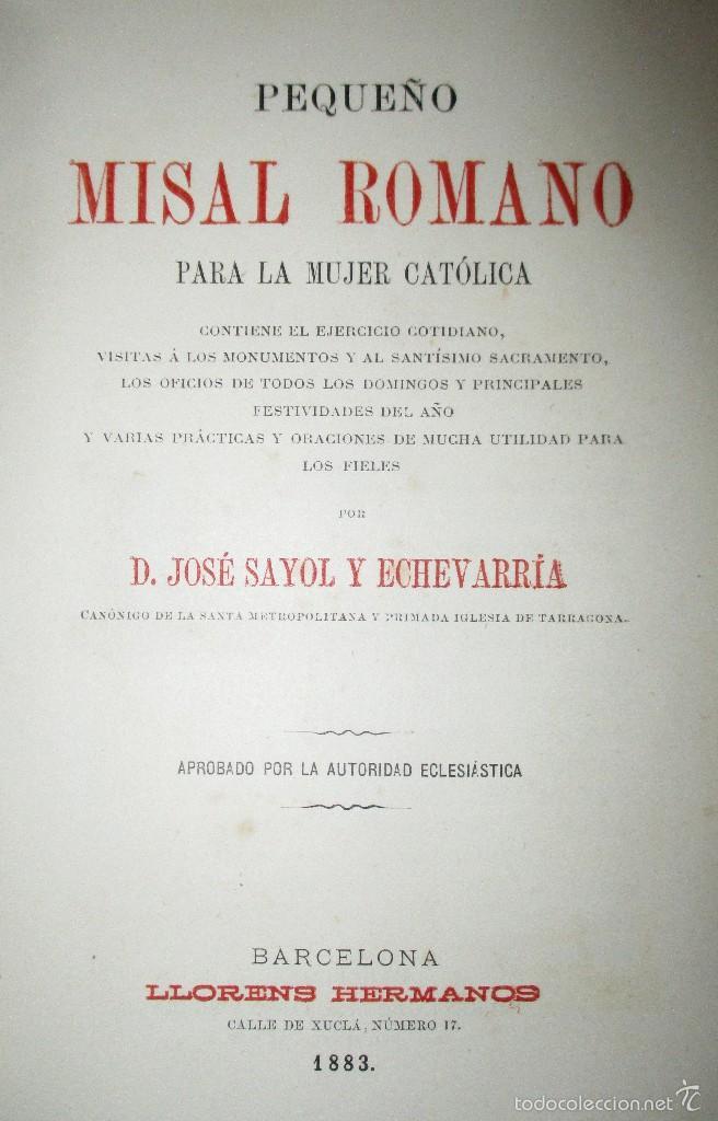 Libros antiguos: PEQUEÑO MISAL ROMANO PARA LA MUJER CATÓLICA. JOSÉ SAYOL Y ECHEVARRÍA. 1883. - Foto 4 - 59713215
