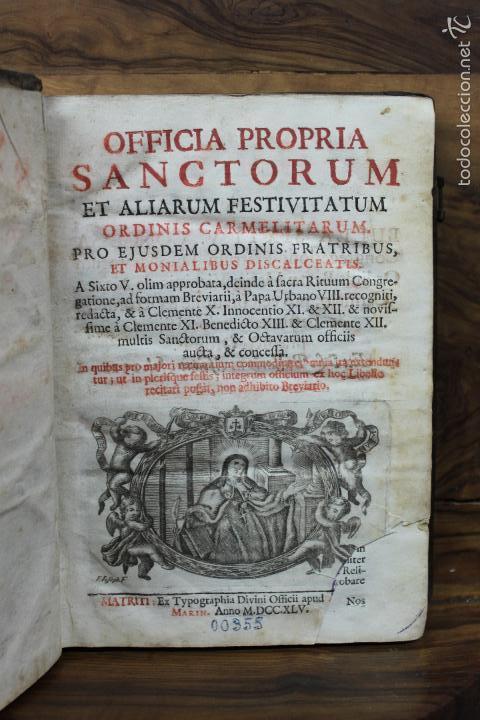 OFFICIA PROPRIA SANCTORUM ET ALIARUM FESTIVITATUM ORDINIS CARMELITARUM... 1745. (Libros Antiguos, Raros y Curiosos - Religión)