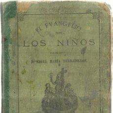 Libros antiguos: EL EVANGELIO PARA LOS NIÑOS. ÁNGEL MARÍA TERRADILLOS. LIBRERÍA DE LA VIUDA DE HERNANDO. MADRID. Lote 59956047