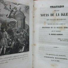 Libros antiguos: TRATADO DE LAS NOTAS DE LA IGLESIA, CON PASAJES HISTÓRICOS. MARIO AUBERT. 1850.. Lote 59961823