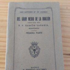 Libros antiguos: SAN ALFONSO M° DE LIGORIO. EL GRAN MEDIO DE LA ORACIÓN. VERSIÓN RAMÓN SARABIA. 1936. Lote 60262471
