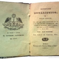 Libros antiguos: DESPERTADOR EUCARÍSTICO, Y DULCE CONVITE / JUAN GABRIEL DE CONTRERAS. SEVILLA, 1857.. Lote 60892003