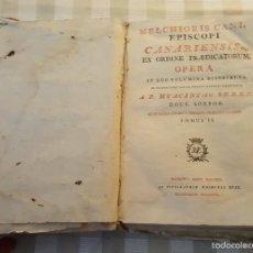 Libros antiguos: MELCHOR CANO, 1.791, EPISCOPI CANNARIENSIS, PERGAMINO.. Lote 60840535
