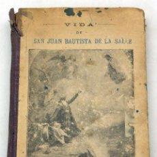 Libros antiguos: VIDA SAN JUAN BAUTISTA DE LA SALLE BIBLIOTECA APOSTOLADO PRENSA 1912. Lote 222736867