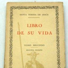 Libros antiguos: SANTA TERESA DE JESÚS LIBRO DE SU VIDA ED IBERO AFRICANO AMERICANA TOMO 2 2ª ED. Lote 222738197