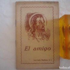 Libros antiguos: JOSÉ JULIO MARTÍNEZ. EL AMIGO. 1944.. Lote 61484783