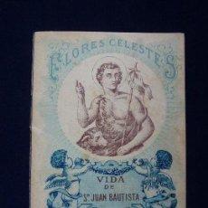 Libros antiguos: FLORES CELESTES Nº 55. VIDA DE SAN JUAN BAUTISTA. S. CALLEJA. Lote 61530844