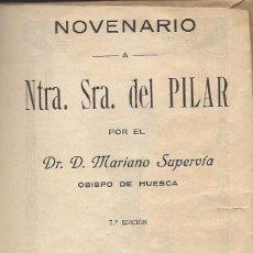 Old books - NOVENARIO A NTRA. SRA. DEL PILAR por el Dr. D. Mariano Supervía. (Librería de Cecilio Gasca, 1918) - 61564816