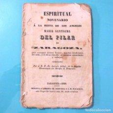 Libros antiguos: ESPIRITUAL NOVENARIO A LA REINA DE LOS ÁNGELES MARIA SANTÍSIMA DEL PILAR DE ZARAGOZA 1846 S XIX . Lote 61571524