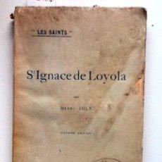 Libros antiguos: ST. IGNACE DE LOYOLA. 1913 HENRI JOLY. . Lote 61897800