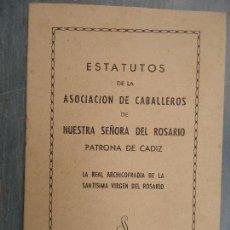 Libros antiguos: ESTATUTOS 1943 ASOCIACION CABALLEROS NUESTRA SEÑORA VIRGEN DEL ROSARIO PATRONA CADIZ ARCHICOFRADIA . Lote 62125664