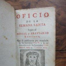 Libros antiguos: OFICIO DE LA SEMANA SANTA SEGUN EL MISSAL Y BREVIARIO ROMANOS. 1748.. Lote 62968196