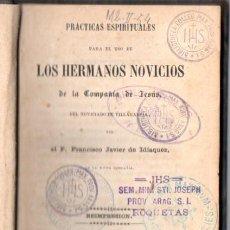 Libros antiguos: IDIAQUEZ : PRACTICAS ESPIRITUALES HERMANOS NOVICIOS DE VILLAGARCÍA (TEJADO, 1858). Lote 62989092