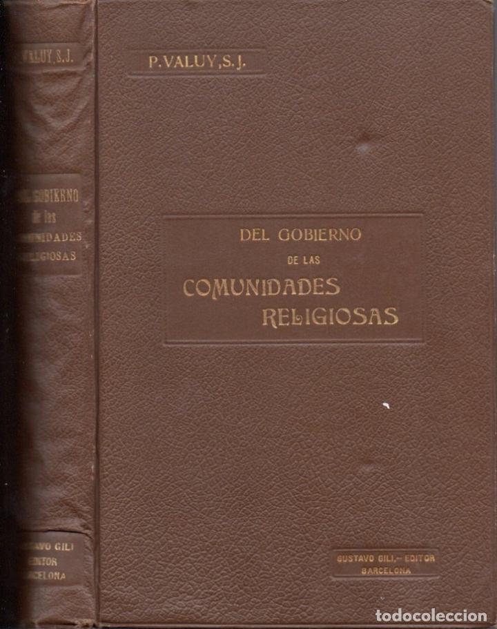 VALUY : DEL GOBIERNO DE LAS COMUNIDADES RELIGIOSAS (GUSTAVO GILI, 1906) (Libros Antiguos, Raros y Curiosos - Religión)