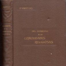 Libros antiguos: VALUY : DEL GOBIERNO DE LAS COMUNIDADES RELIGIOSAS (GUSTAVO GILI, 1906). Lote 62990048