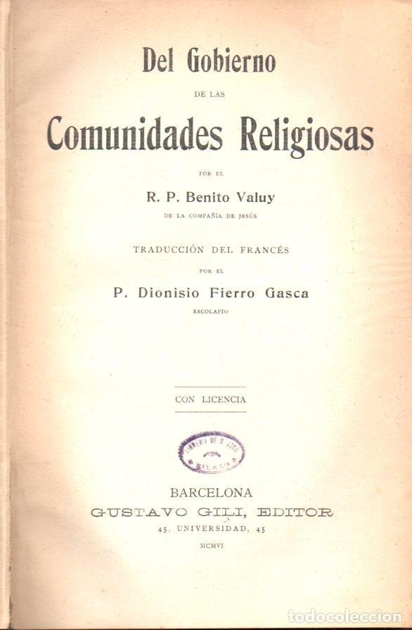 Libros antiguos: VALUY : DEL GOBIERNO DE LAS COMUNIDADES RELIGIOSAS (GUSTAVO GILI, 1906) - Foto 2 - 62990048