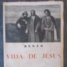 Libros antiguos: BIBLIOTECA DE BOLSILLO Nº 21. VIDA DE JESÚS. ERNESTO RENÁN, JUAN ESPAÑA.. Lote 63028160