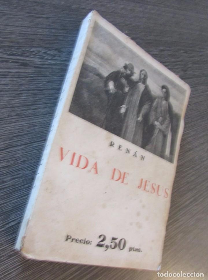 Libros antiguos: BIBLIOTECA DE BOLSILLO Nº 21. VIDA DE JESÚS. ERNESTO RENÁN, JUAN ESPAÑA. - Foto 2 - 63028160