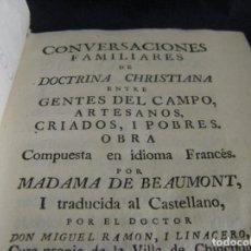 Libros antiguos: CONVERSACIONES FAMILIARES DE DOCTRINA CRISTIANA ENTRE GENTES DEL CAMPO ARTESANOS POBRES MADRID 1773. Lote 63100716