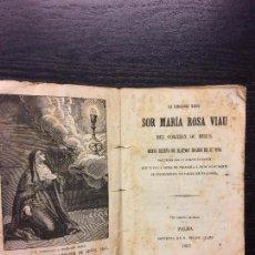 Libros antiguos: SOR MARIA ROSA VIAU DEL CORAZON DE JESUS, PALMA, FELIPE GUASP, 1863. Lote 63135636