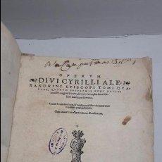 Libros antiguos: OPERUM DIVI CYRILLI ALEXANDRINI EPISCOPI TOMI QUATUOR,1546. Lote 62597136