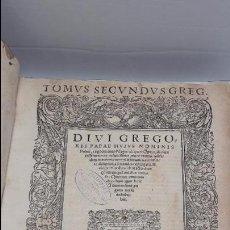 Libros antiguos: TOMVS SECVNDVS GREG. : DIVI GREGORII PAPAE HVIVS NOMINIS 1539.AUTOR PAPA GREGORIO (I) .. Lote 62600788