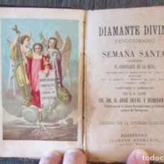 Libros antiguos: DIAMANTE DIVINO DEVOCIONARIO Y SEMANA SANTA. JOSÉ SAYOL Y ECHEVARRIA. LLORENS HERMANOS. CIRCA 1890. Lote 63156988