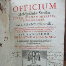 Libros antiguos: FICIUM HEBDOMADAE SANCTAE JUXTA FORMAM MISSALIS ... HIERONYMUM JOANNINUM. 1720.. Lote 63528860