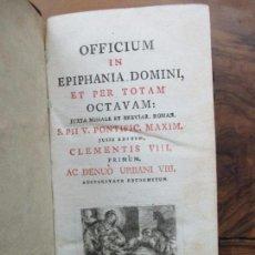 Libros antiguos: OFFICIUM IN EPIPHANIA DOMINI, ET PER TOTAM OCTAVAM: JUXTA MISSALE ET BREVIAR. ROMAN...1804.. Lote 63566724