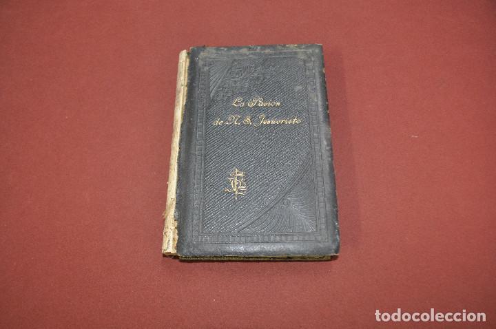 LA DOLOROSA PASION DE JESUCRISTO - SOR ANA CATALINA EMMERICH - AÑO 1900 (Libros Antiguos, Raros y Curiosos - Religión)