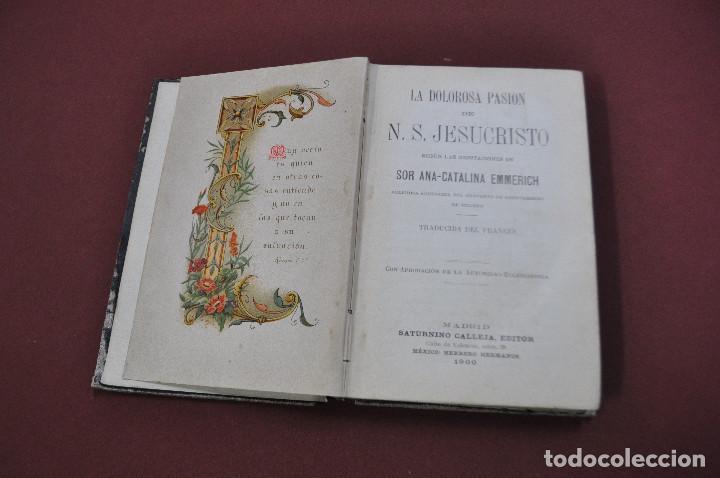 Libros antiguos: la dolorosa pasion de jesucristo - sor ana catalina emmerich - año 1900 - Foto 3 - 63879295