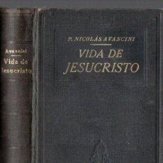 Libros antiguos: AVANCINI : VIDA DE JESUCRISTO (1921). Lote 64029911