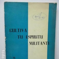 Libros antiguos: CULTIVA TU ESPÍRITU MILITANTE. CONSEJO NACIONAL MUJERES AC. . Lote 64455747
