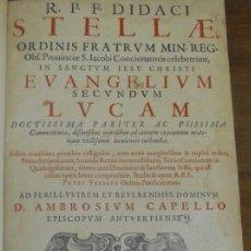 Libros antiguos: DIEGO DE ESTELLA: IN EVANGELIUM SECUNDUM LUCAM, AMBERES 1655. BIBLIA LITERATURA ASCÉTICA. Lote 64507339