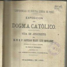 Libros antiguos: EXPOSICIÓN DE DOGMA CATÓLICO. SANTIAGO MARÍA LUIS MONSABRE. IMP. PROPAGANDA CATÓLICA.MADRID.1880. Lote 64652887