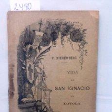 Libros antiguos: VIDA DE SAN IGNACIO DE LOYOLA. 1904 P. NIEREMBERG. Lote 64679591