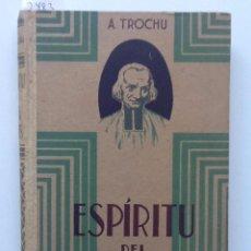 Libros antiguos: EL ESPIRITU DEL CURA DE ARS. 1931 FRANCISCO TROCHU TRADUCCION JUAN GUTIERREZ GILI. Lote 64777671