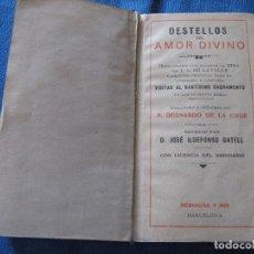 Libros antiguos: DESTELLOS DEL AMOR DIVINO - DEVOCIONARIO - CONTIENE MISA. Lote 64907699
