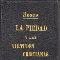Libros antiguos: SEGUR : LA PIEDAD Y LAS VIRTUDES CRSTIANAS (1892) VERSIÓN ESPAÑOLA DE LUIS OBIOLS. Lote 121526548