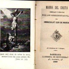 Libros antiguos: MANNÁ DEL CRISTIÁ DEL IMMACULAT COR DE MARIA (LLIB. DE MONTSERRAT, 1899) EN CATALÁN. Lote 64925827