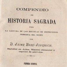 Libros antiguos: JAIME BARÓ JOVENICH : COMPENDIO DE HISTORIA SAGRADA (ANGLADA, VICH, 1883) . Lote 65251099