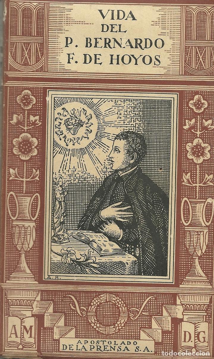 VIDA DEL P. BERNARDO FRANCISCO DE HOYOS (Libros Antiguos, Raros y Curiosos - Religión)