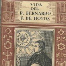 Libros antiguos: VIDA DEL P. BERNARDO FRANCISCO DE HOYOS. Lote 65430275