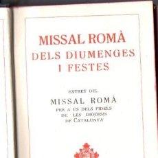 Libros antiguos: MISSAL ROMÀ DELS DIUMENGES I FESTES (FOMENT, 1935) EN CATALÁN. Lote 65451582