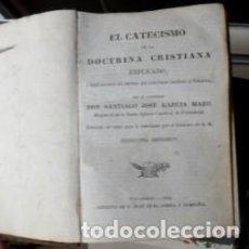 Libros antiguos: EL CATECISMO DE LA DOCTRINA CRISTIANA, SANTIAGO JOSÉ GARCÍA MAZO, 1856. Lote 66853770